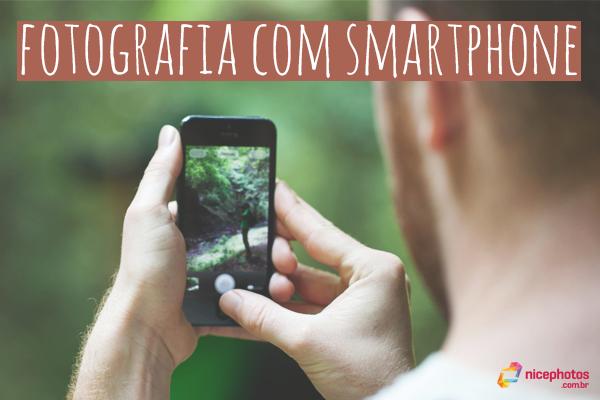 Dicas para fotografar com o seu smartphone